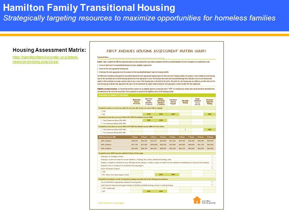 Housing Assessment Matrix: http://hamiltonfamilycenter.org/latest- news/promising-practices/