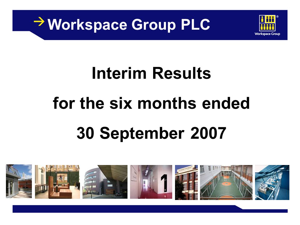 Workspace Group PLC Interim Results for the six months ended 30 September 2007