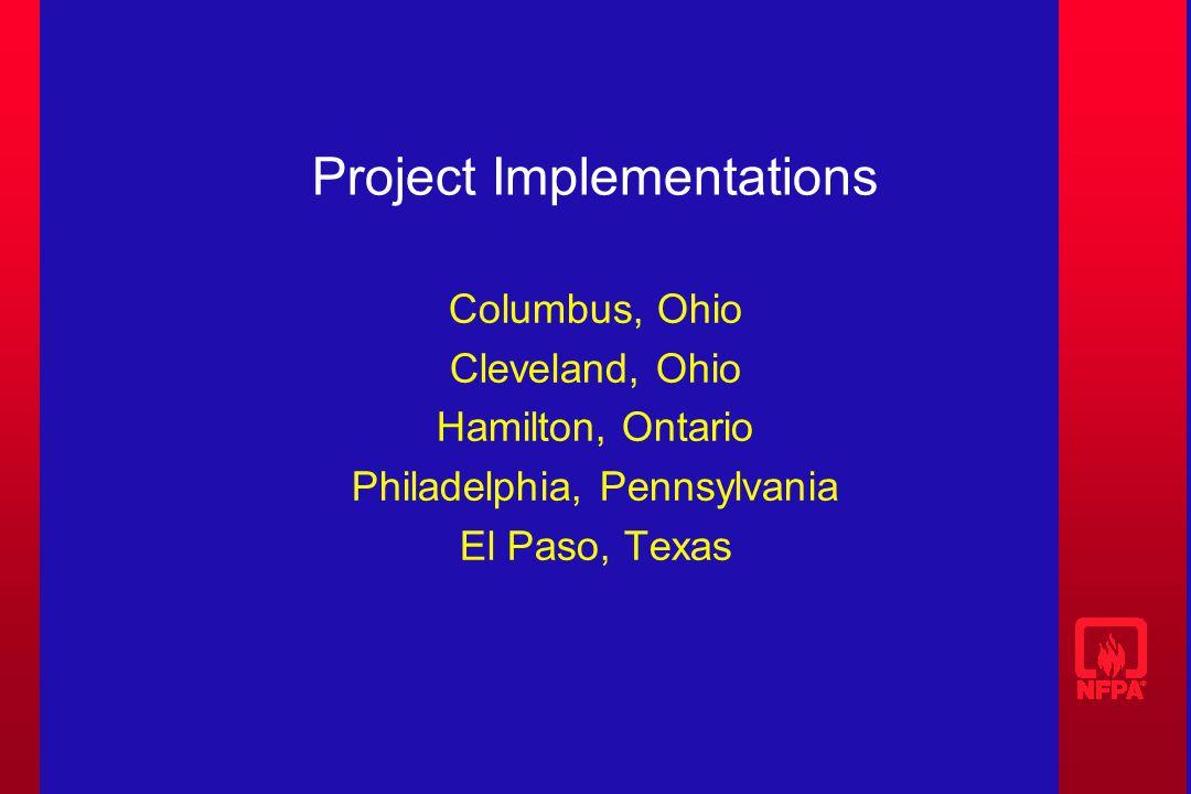 Project Implementations Columbus, Ohio Cleveland, Ohio Hamilton, Ontario Philadelphia, Pennsylvania El Paso, Texas