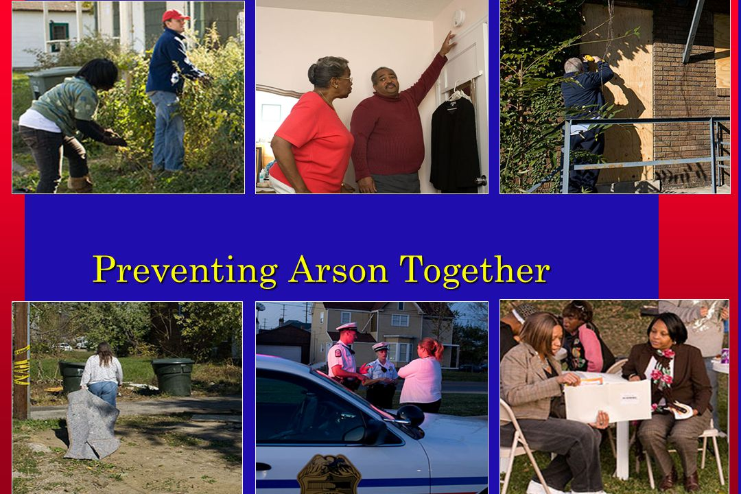 Preventing Arson Together