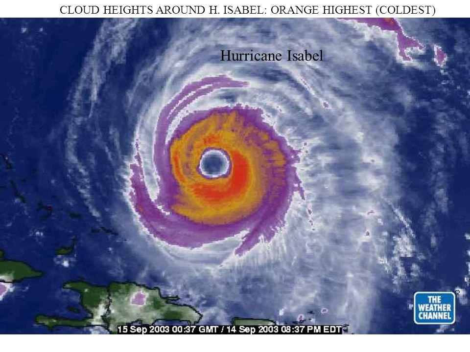 Hurricane Isabel CLOUD HEIGHTS AROUND H. ISABEL: ORANGE HIGHEST (COLDEST)