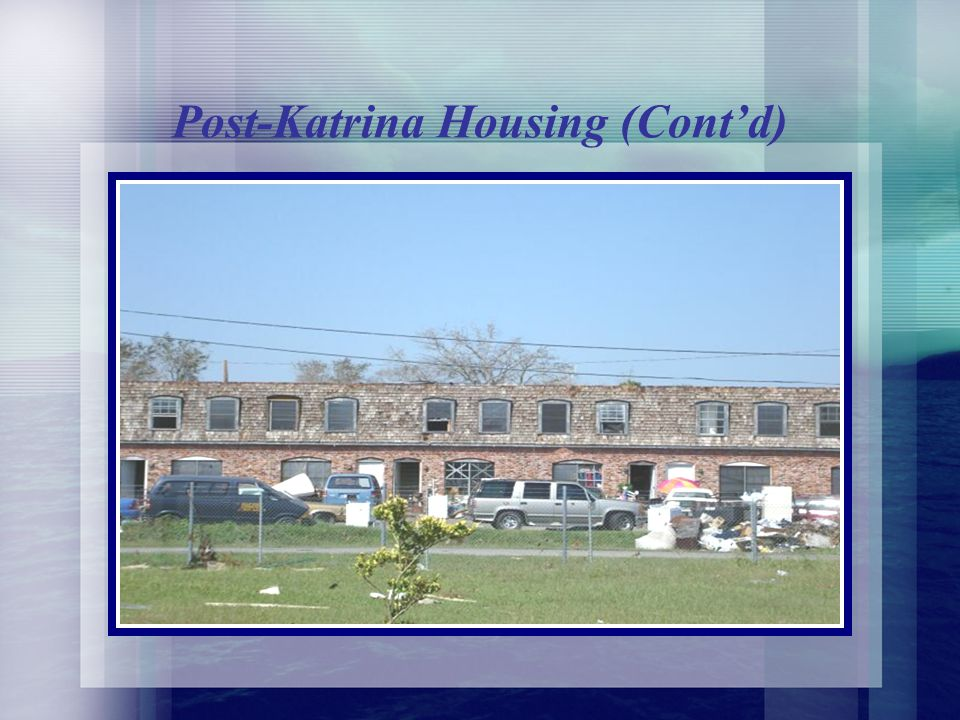 Post-Katrina Housing (Contd) ii.
