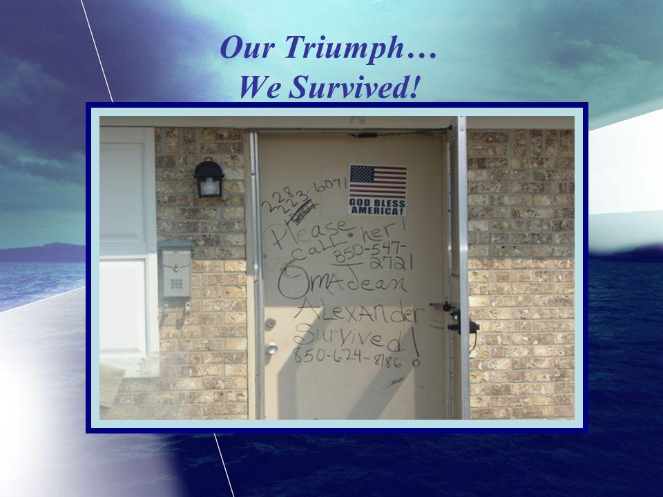 Our Triumph… We Survived!