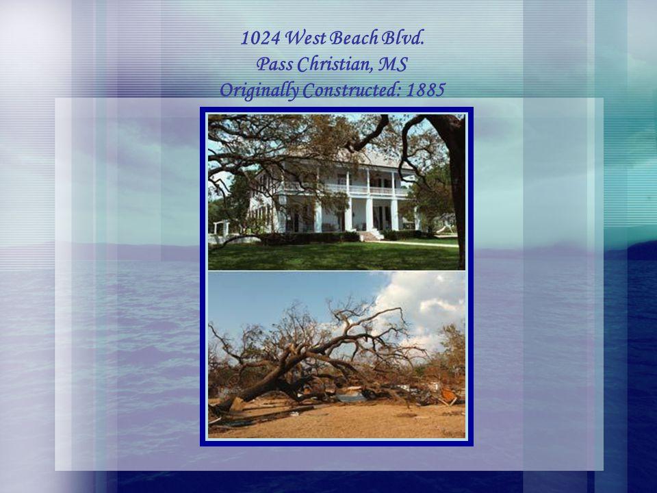 1024 West Beach Blvd. Pass Christian, MS Originally Constructed: 1885