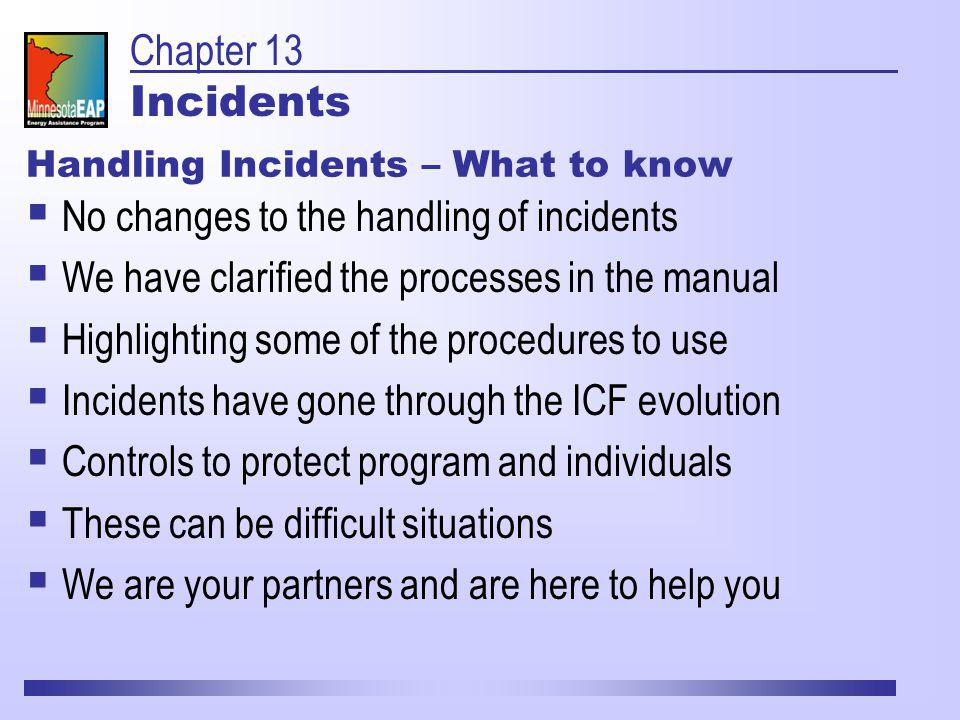 An incident is anything that happens outside of normal expected EAP operations.