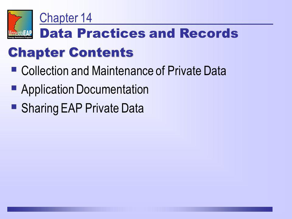 Collection and Maintenance of Private Data Application Documentation Sharing EAP Private Data Chapter Contents Chapter 14 Data Practices and Records