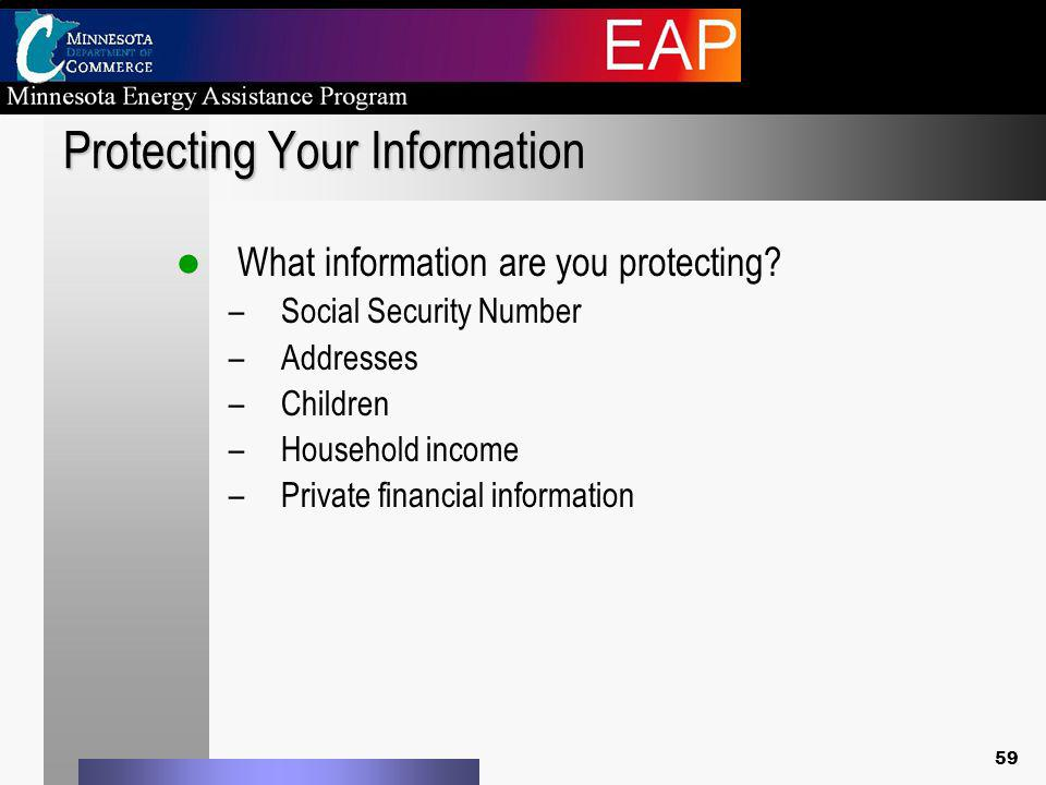 Protecting Your Information What information are you protecting.