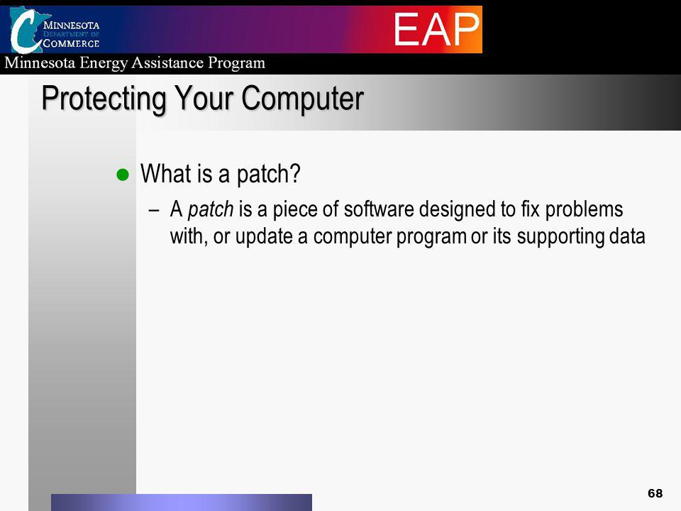 Protecting Your Computer What is a patch.
