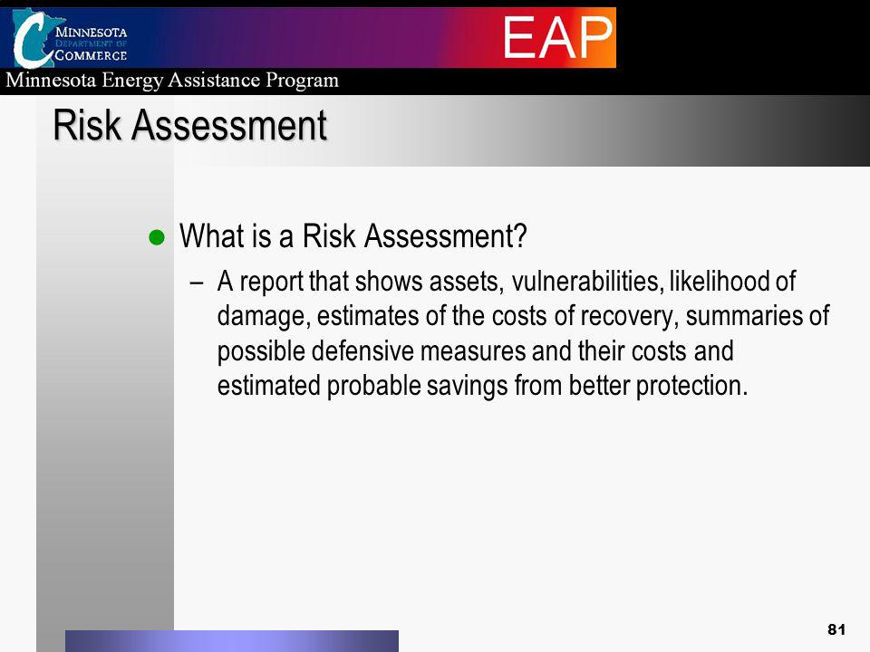 Risk Assessment What is a Risk Assessment.