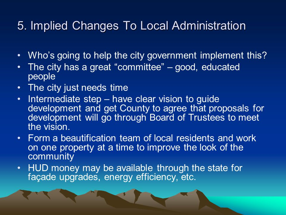 5. Implied Changes To Local Administration Whos going to help the city government implement this.