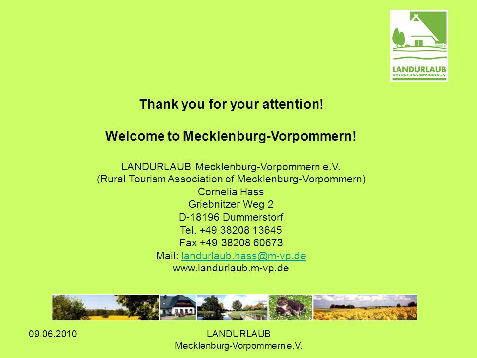 09.06.2010LANDURLAUB Mecklenburg-Vorpommern e.V. Thank you for your attention.