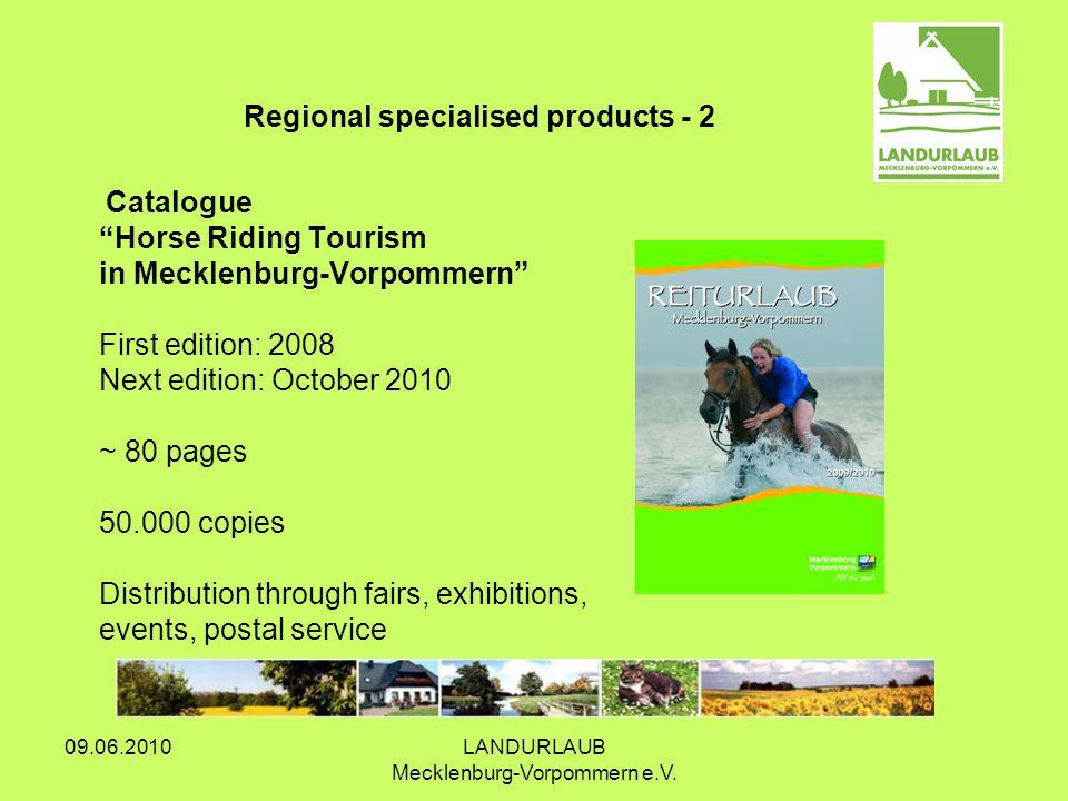 09.06.2010LANDURLAUB Mecklenburg-Vorpommern e.V. Catalogue Horse Riding Tourism in Mecklenburg-Vorpommern First edition: 2008 Next edition: October 20
