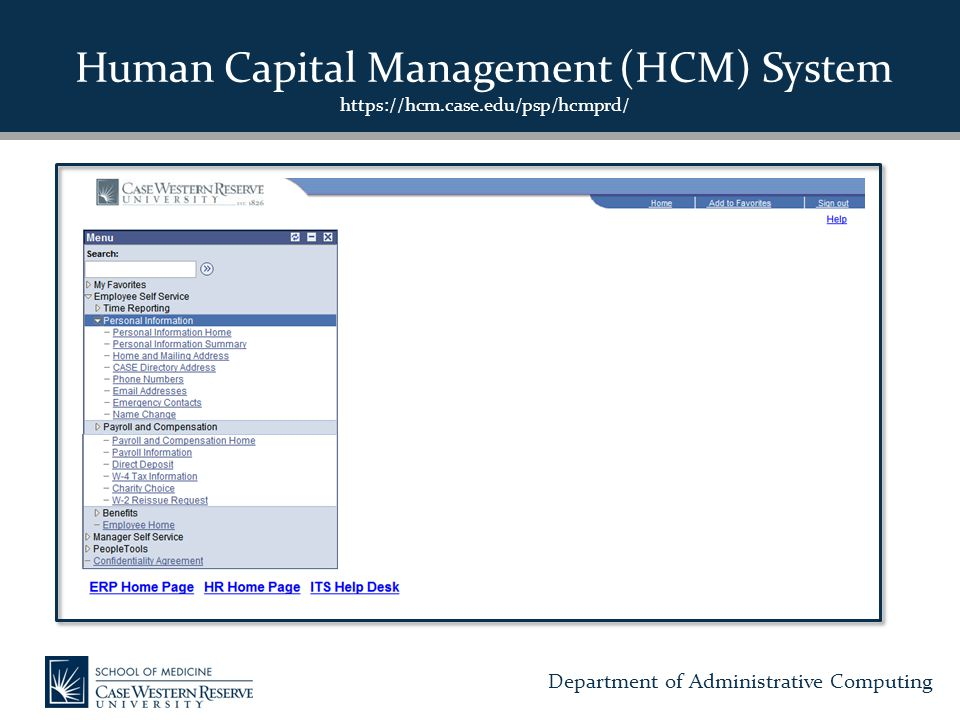 Department of Administrative Computing Human Capital Management (HCM) System https://hcm.case.edu/psp/hcmprd/