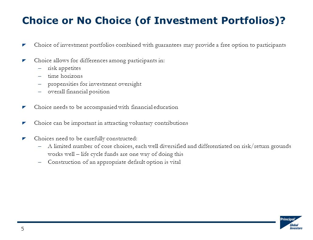 5 Choice or No Choice (of Investment Portfolios)? Choice of investment portfolios combined with guarantees may provide a free option to participants C