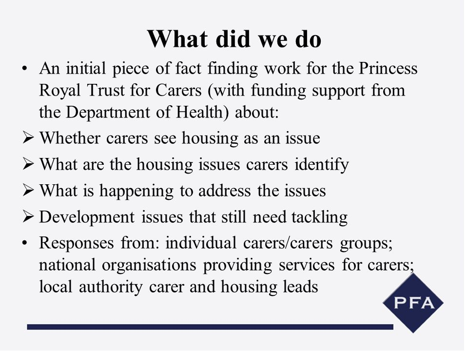 What did we do An initial piece of fact finding work for the Princess Royal Trust for Carers (with funding support from the Department of Health) abou