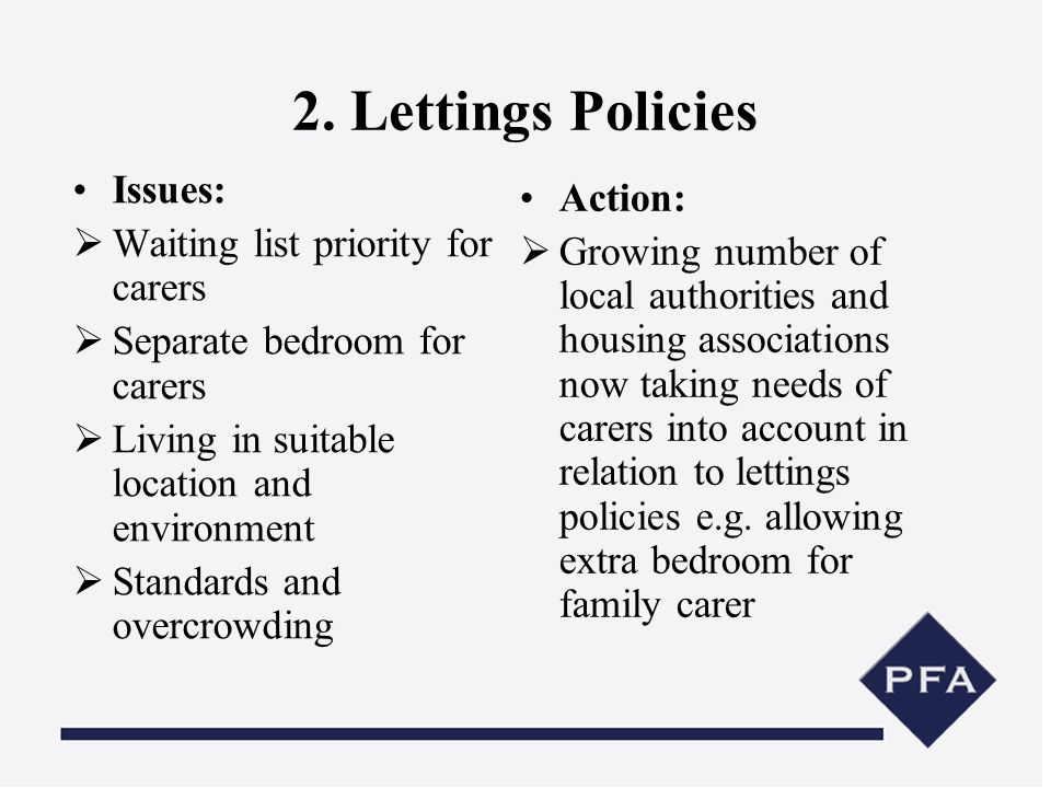 2. Lettings Policies Issues: Waiting list priority for carers Separate bedroom for carers Living in suitable location and environment Standards and ov