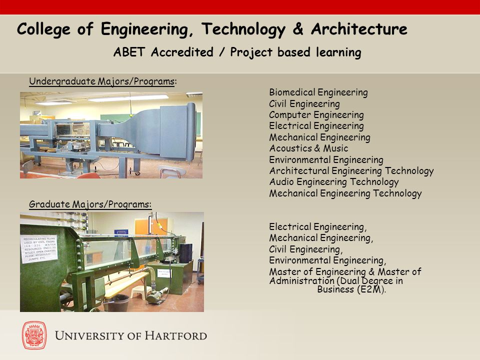 College of Engineering, Technology & Architecture ABET Accredited / Project based learning Undergraduate Majors/Programs: Biomedical Engineering Civil