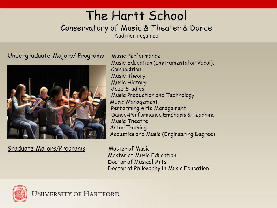 The Hartt School Conservatory of Music & Theater & Dance Audition required Undergraduate Majors/ Programs Music Performance Music Education (Instrumen