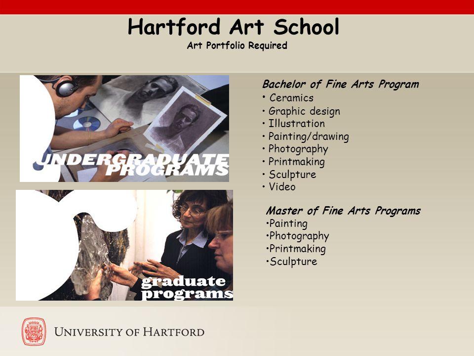Hartford Art School Art Portfolio Required Bachelor of Fine Arts Program Ceramics Graphic design Illustration Painting/drawing Photography Printmaking
