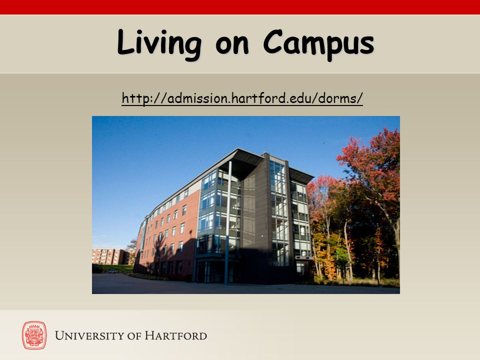 Living on Campus Living on Campus http://admission.hartford.edu/dorms/