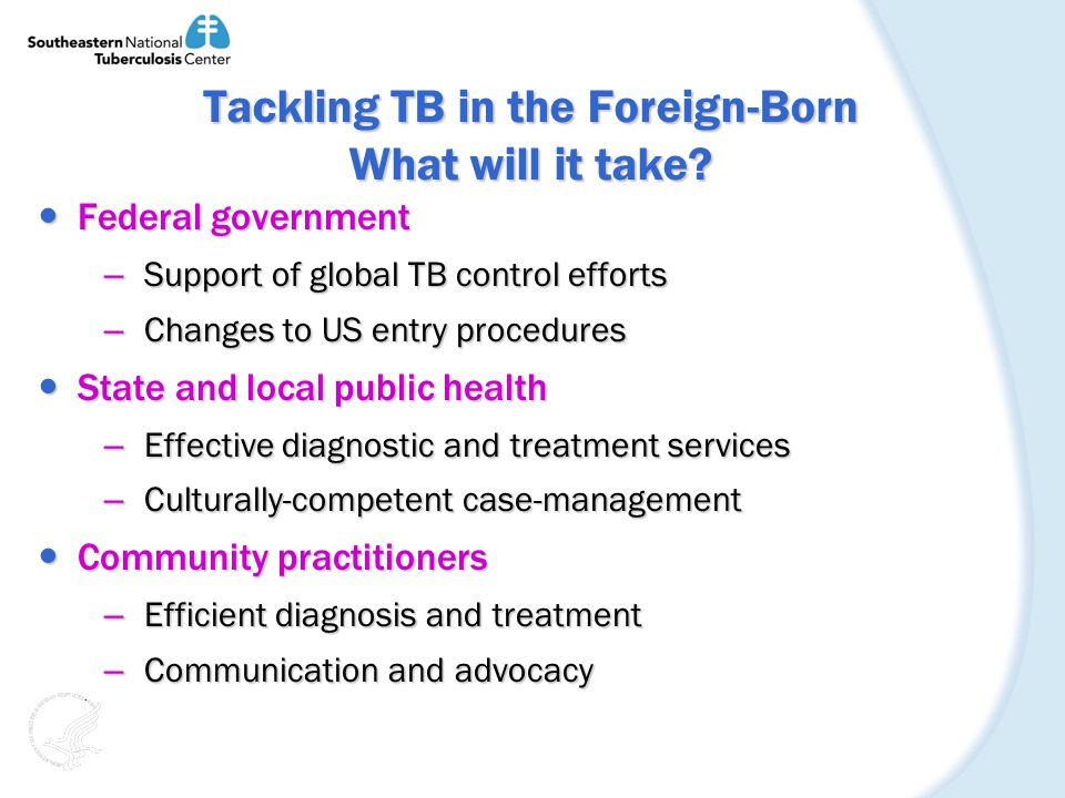 Tackling TB in the Foreign-Born What will it take.