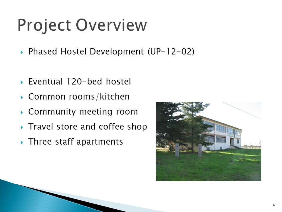 4 Phased Hostel Development (UP-12-02) Eventual 120-bed hostel Common rooms/kitchen Community meeting room Travel store and coffee shop Three staff apartments