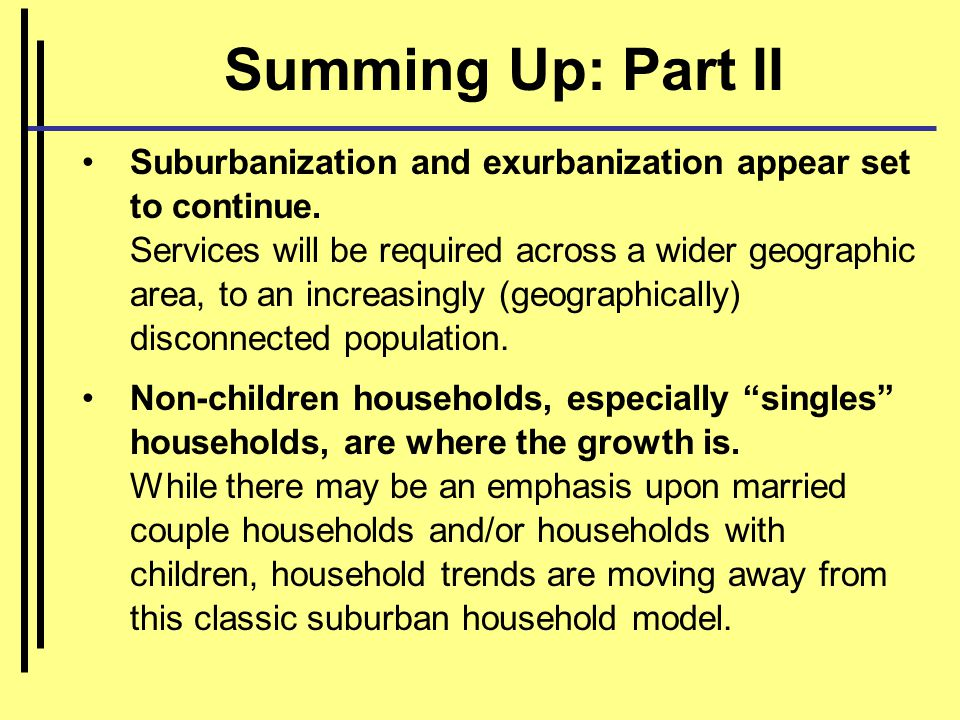 Suburbanization and exurbanization appear set to continue.