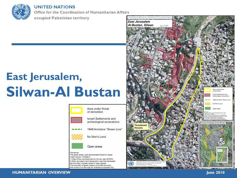 UNITED NATIONS Office for the Coordination of Humanitarian Affairs occupied Palestinian territory HUMANITARIAN OVERVIEWJune 2010 East Jerusalem, Silwan-Al Bustan
