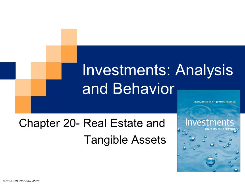 Investments: Analysis and Behavior Chapter 20- Real Estate and Tangible Assets ©2008 McGraw-Hill/Irwin