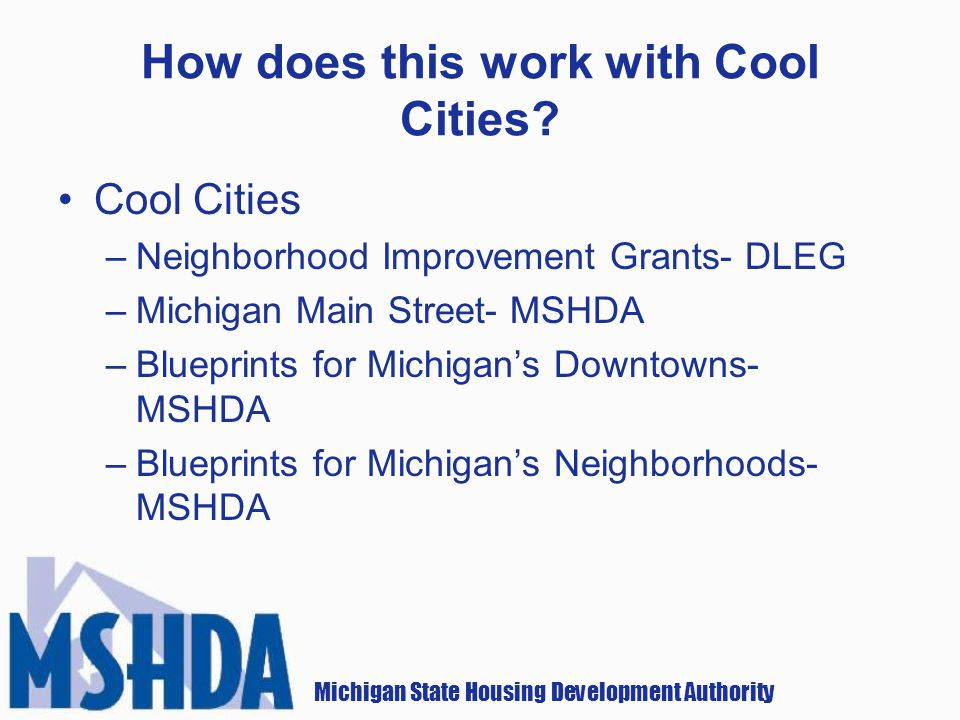 Michigan State Housing Development Authority How does this work with Cool Cities.
