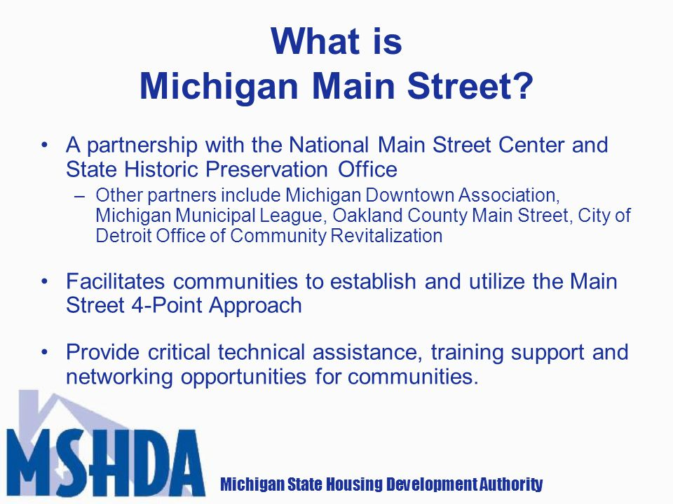 Michigan State Housing Development Authority What is Michigan Main Street.