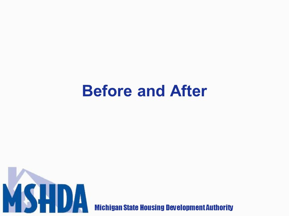 Michigan State Housing Development Authority Before and After