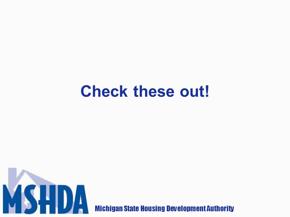 Michigan State Housing Development Authority Check these out!