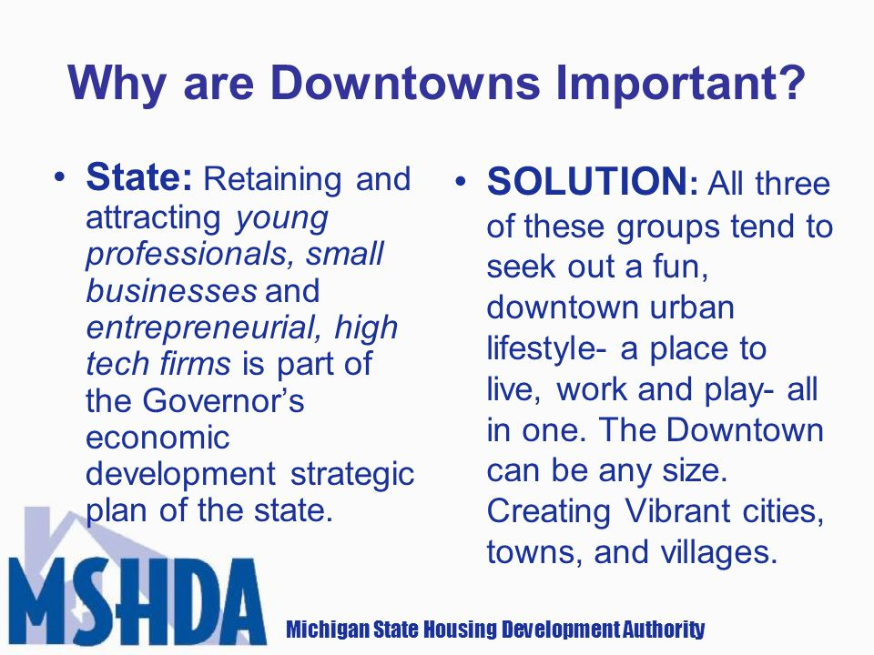 Michigan State Housing Development Authority Why are Downtowns Important.