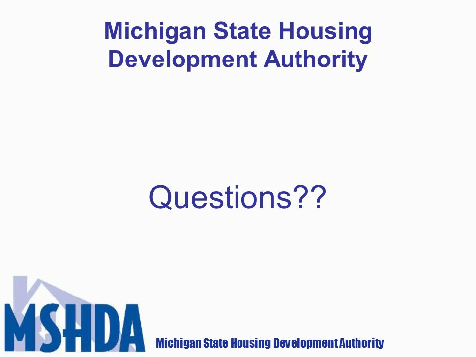 Michigan State Housing Development Authority Questions
