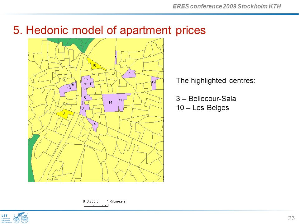 ERES conference 2009 Stockholm KTH 23 5. Hedonic model of apartment prices The highlighted centres: 3 – Bellecour-Sala 10 – Les Belges