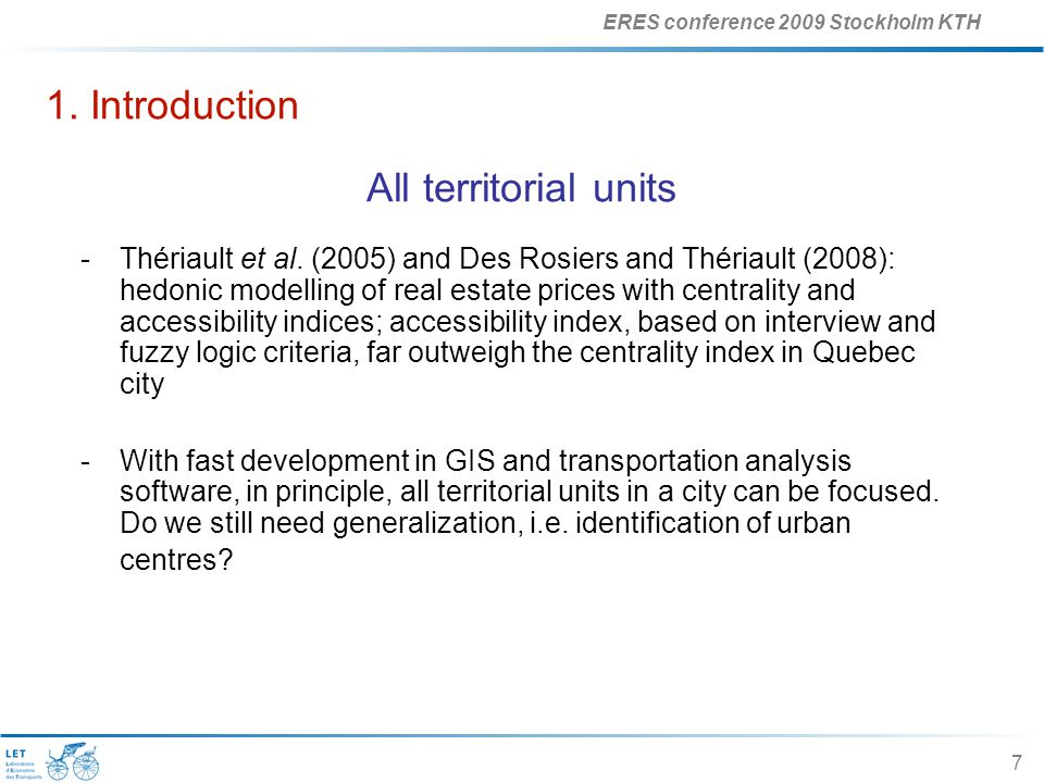 ERES conference 2009 Stockholm KTH 7 1. Introduction All territorial units -Thériault et al.