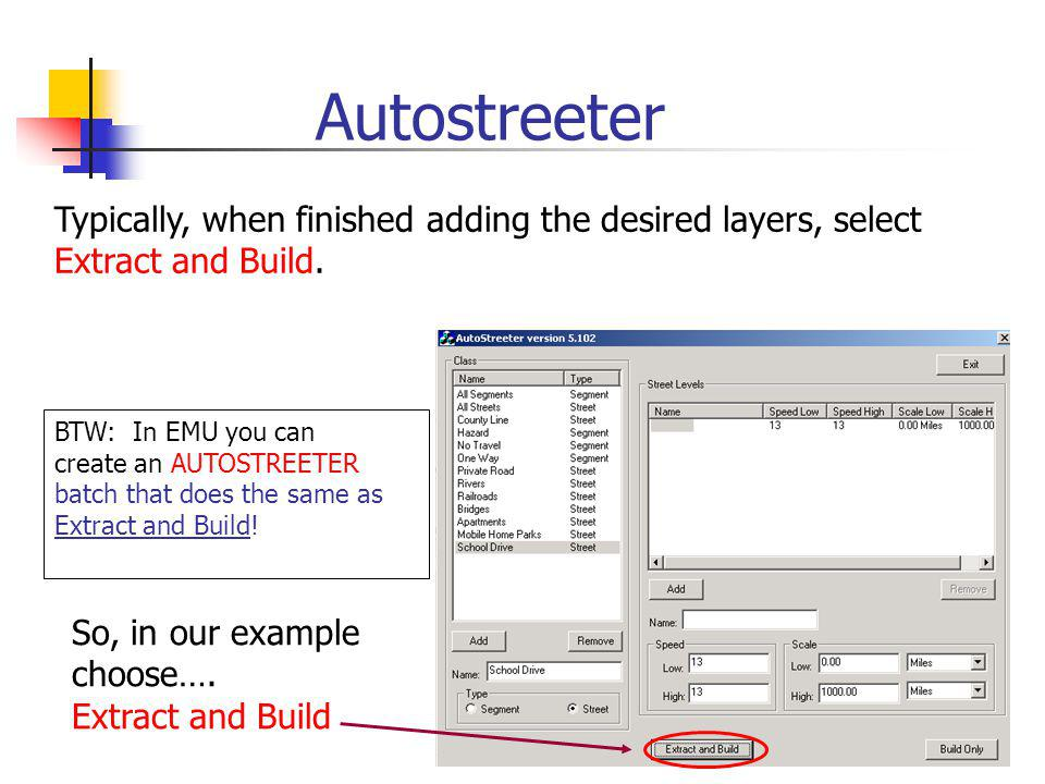 Autostreeter Typically, when finished adding the desired layers, select Extract and Build.