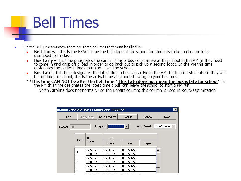 Bell Times On the Bell Times window there are three columns that must be filled in.