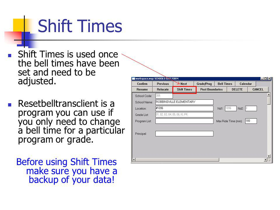 Shift Times Shift Times is used once the bell times have been set and need to be adjusted.