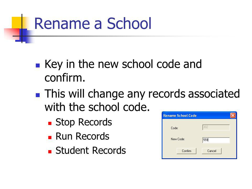 Rename a School Key in the new school code and confirm.