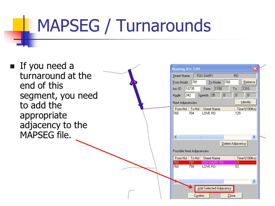 MAPSEG / Turnarounds If you need a turnaround at the end of this segment, you need to add the appropriate adjacency to the MAPSEG file.