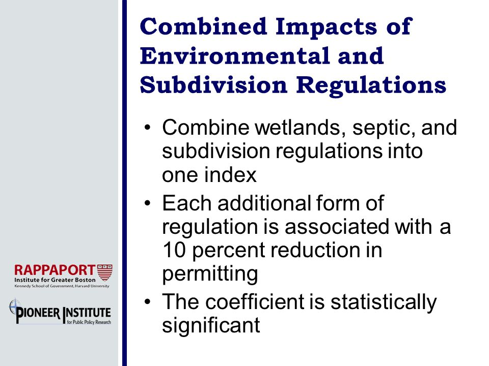 Combined Impacts of Environmental and Subdivision Regulations Combine wetlands, septic, and subdivision regulations into one index Each additional for