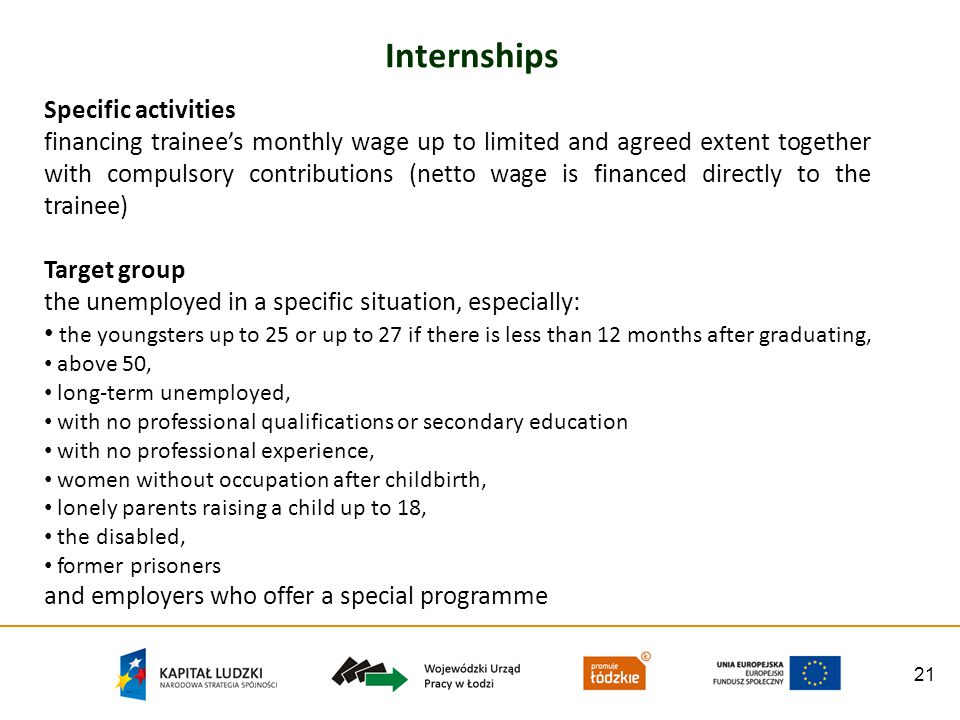 21 Internships Specific activities financing trainees monthly wage up to limited and agreed extent together with compulsory contributions (netto wage