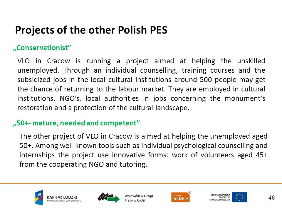 46 Projects of the other Polish PES VLO in Cracow is running a project aimed at helping the unskilled unemployed.