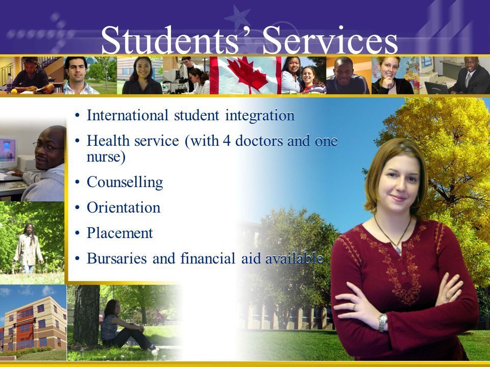 Students Services Social and recreational activities Many computer labs International Student Association Social and recreational activities Many computer labs International Student Association