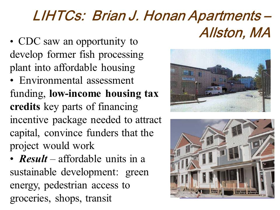 LIHTCs: Brian J. Honan Apartments – Allston, MA CDC saw an opportunity to develop former fish processing plant into affordable housing Environmental a
