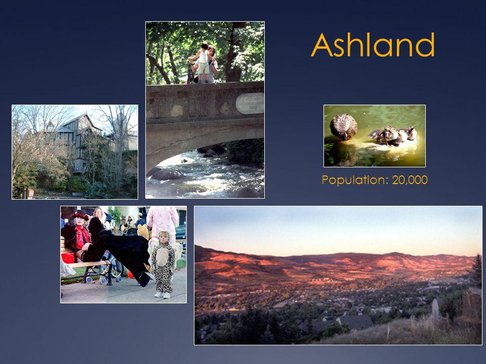 Population: 20,000 Ashland