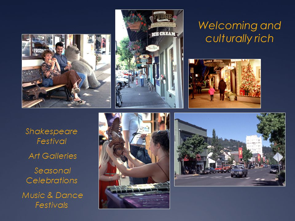 Welcoming and culturally rich Shakespeare Festival Art Galleries Seasonal Celebrations Music & Dance Festivals