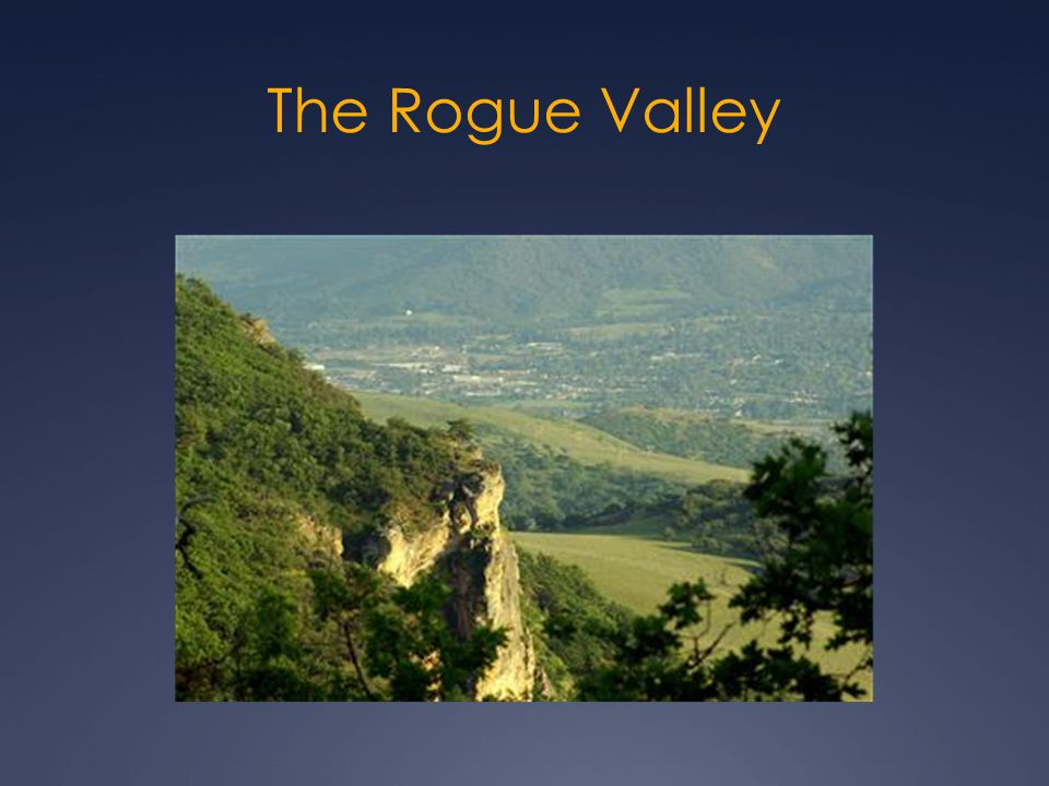 The Rogue Valley